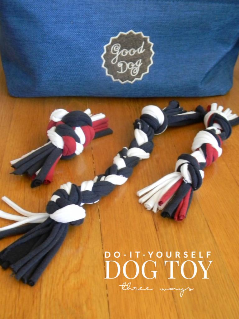 DIY Dog Toys 3 Ways