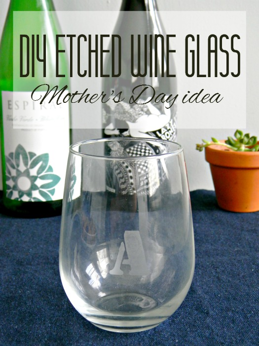 Mother's Day Etched Wine Glass DIY